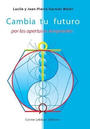 Libro: Cambia tu futuro por las aperturastemporales